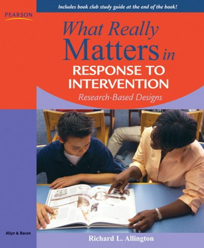 What Really Matters In Response To Intervention: Research-Based Designs