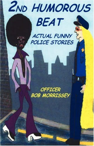 2nd Humorous Beat Actual Funny Police Stories