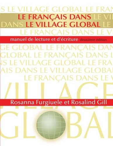 Le Francais Dans le Village Global: Manuel de Lecture Et Decriture (French Edition)