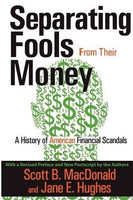 Separating Fools from Their Money: A History of American Financial Scandals