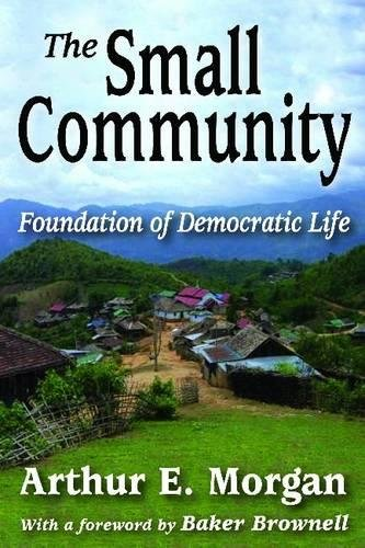 The Small Community: Foundation of Democratic Life