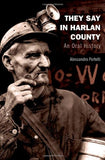 They Say In Harlan County: An Oral History (Oxford Oral History Series)