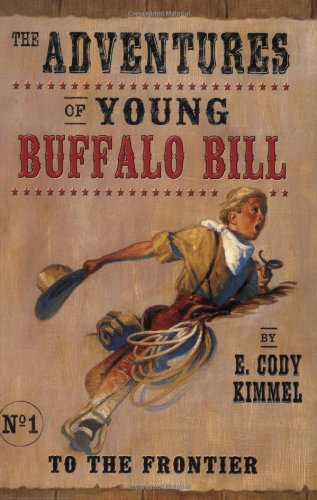 To the Frontier (The Adventures of Young Buffalo Bill)