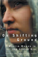 On Shifting Ground: Middle Eastern Women in the Global Era