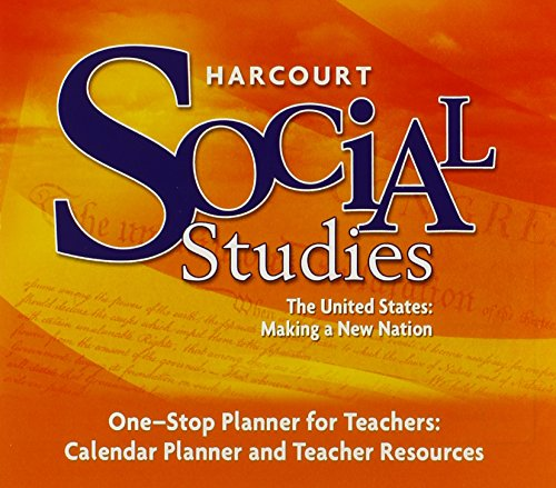 Harcourt Social Studies: The United States- Making a New Nation- One Stop Planner for Teachers