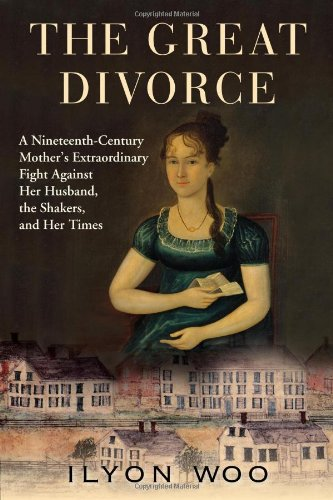 The Great Divorce: A Nineteenth-Century Mothers Extraordinary Fight against Her Husband, the Shakers, and Her Times
