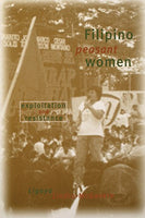 Filipino Peasant Women: Exploitation and Resistance (And Political Culture)