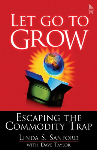 Let Go To Grow: Escaping the Commodity Trap (paperback)
