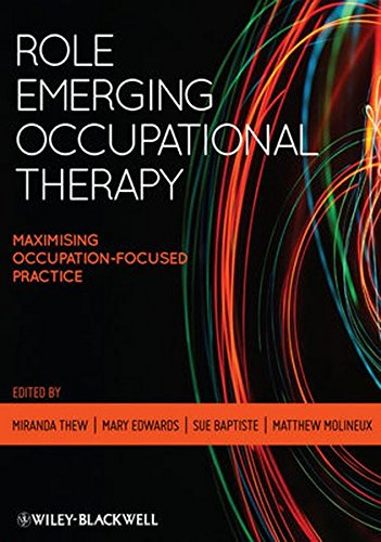 Role Emerging Occupational Therapy: Maximising Occupation Focused Practice