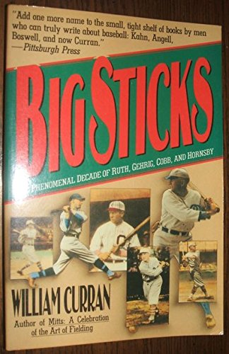 Big Sticks: The Phenomenal Decade of Ruth, Gehrig, Cobb and Hornsby