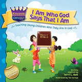 I Am Who God Says That I Am: Teaching young children who they are in God (Kingdom Kids: Speak Life Declaration Series)