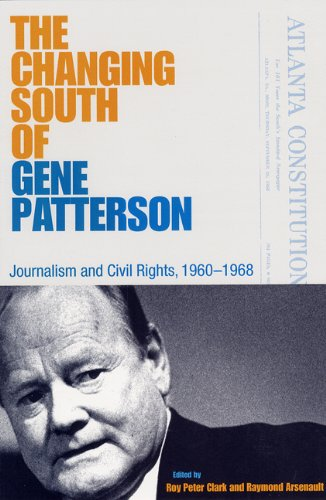 The Changing South of Gene Patterson: Journalism and Civil Rights, 1960-1968 (Southern Dissent)