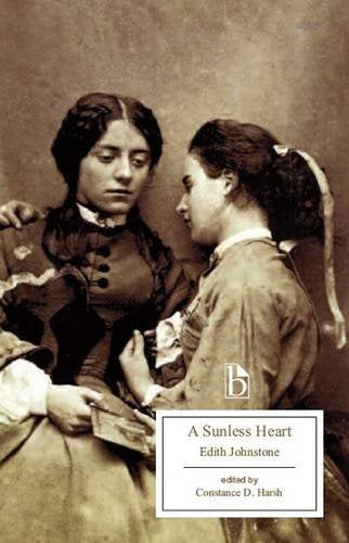 A Sunless Heart (Broadview Editions)