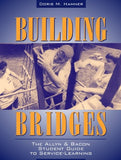Building Bridges: The Allyn & Bacon Student Guide To Service-Learning
