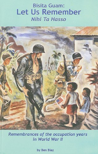 Bisita Guam: Let Us Remember (Nihi Ta Hasso): Remembrances of the Occupation Years in World War II (Marc Publications Series)