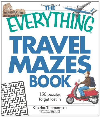 The Everything Travel Mazes Book: 150 puzzles to get lost in