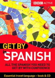 Get By in Spanish: All the Spanish You Need to Get by With Confidence (Spanish Edition)