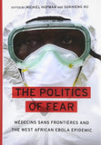The Politics Of Fear: Mdecins Sans Frontires And The West African Ebola Epidemic
