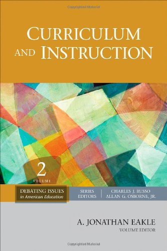 Curriculum and Instruction (Debating Issues in American Education: A SAGE Reference Set)