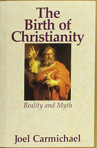 The Birth of Christianity: Reality and Myth