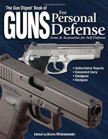 The Gun Digest Book of Guns for Personal Defense: Arms & Accessories for Self-Defense