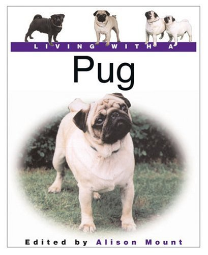 Living with a Pug (Living With a Pet Series)