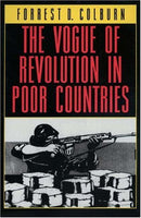 The Vogue of Revolution in Poor Countries