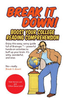 Break It Down!: Boost Your College Reading Comprehension