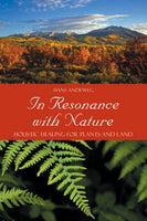 In Resonance With Nature: Holistic Healing for Plants and Land