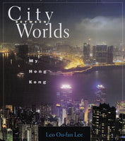 City Between Worlds: My Hong Kong