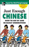 Just Enough Chinese, 2nd. Ed.: How To Get By and Be Easily Understood (Just Enough Phrasebook Series)