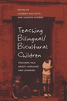 Teaching Bilingual/Bicultural Children: Teachers Talk about Language and Learning (Counterpoints)
