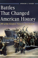 Battles That Changed American History: 100 of the Greatest Victories and Defeats