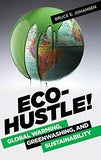 Eco-Hustle!: Global Warming, Greenwashing, and Sustainability