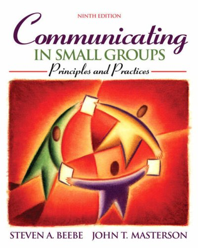 Communicating In Small Groups: Principles And Practices (9Th Edition)
