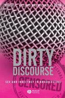 Dirty Discourse: Sex and Indecency in Broadcasting