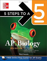 5 Steps to a 5 AP Biology, 2012 Edition (5 Steps to a 5 on the Advanced Placement Examinations Series)