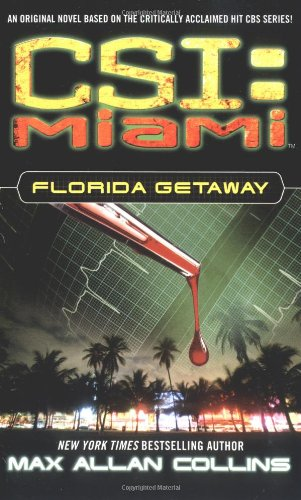 Florida Getaway (CSI: Miami, No. 1)