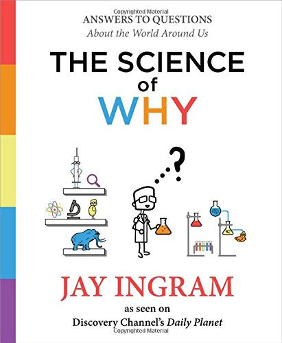 The Science Of Why Answers To Questions About The World Around Us