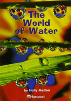 Harcourt School Publishers Trophies: Above Level Individual Reader Grade 1 The World of Water