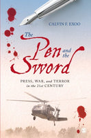 The Pen and the Sword: Press, War, and Terror in the 21st Century