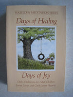 Days of Healing, Days of Joy: Daily Meditations for Adult Children (Hazelden meditation series)