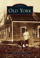 Old York (Images of America (Arcadia Publishing))