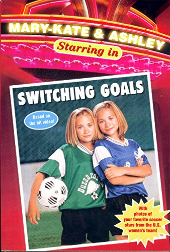 Mary-Kate & Ashley Switching Goals (Mary-Kate and Ashley Starring in)