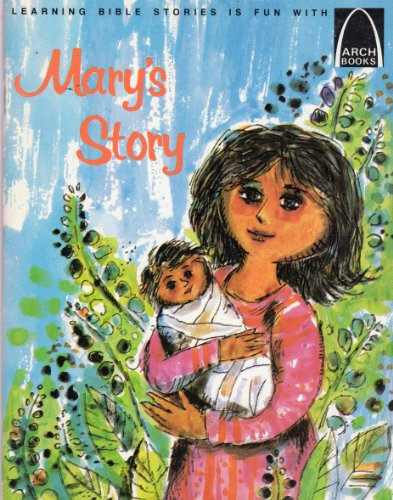 Mary's Story:  Luke 1:5-2:18 for Children (Arch Book)
