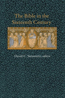 The Bible in the Sixteenth Century (Duke Monographs in Medieval and Renaissance Studies)