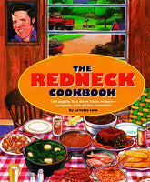 The Redneck Cookbook: 165 Mighty Fine Fixin'S And Other Things To Get Down Your Gullet