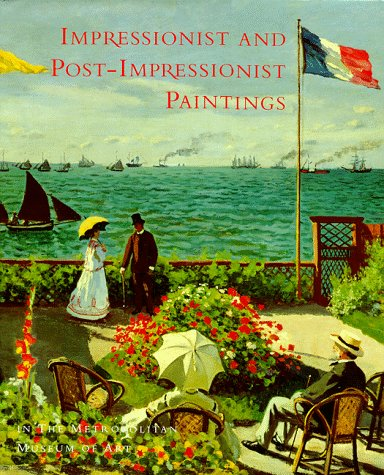 Impressionist and Post-Impressionist Paintings in the Metropolitan Museum of Art