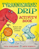 The Tyrannosaurus Drip Activity Book