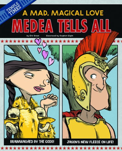 Medea Tells All: A Mad, Magical Love (The Other Side of the Myth)
